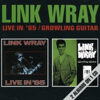 Link Wray - Live In '85 / Growling Guitar (CD) - Cover