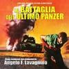 Angelo Francesco Lavagnino - La Battaglia Dellultimo Panzer (CD)