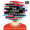 Be More Chill / O.C.R. (CD)