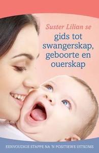 Suster Lilian se gids tot swangerskap, geboorte en ouerskap - Lilian Paramor (Paperback) - Cover