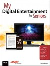 My Digital Entertainment for Seniors (Covers Movies, TV, Music, Books and More on Your Smartphone, Tablet, or Computer) - Jason R. Rich (Paperback)