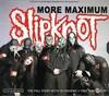Slipknot - More Maximum Slipknot (CD)