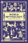 World Mythology In Bite-Sized Chunks - Mark Daniels (Paperback)