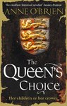 The Queen's Choice - Anne O'Brien (Trade Paperback)