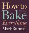 How to Bake Everything - Mark Bittman (Hardcover)