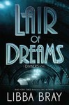 Lair of Dreams - Libba Bray (Paperback)