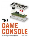 The Game Console - Evan Amos (Hardcover)