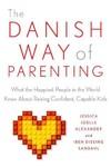 The Danish Way of Parenting - Jessica Joelle Alexander (Paperback)