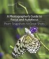 Photographer's Guide to Focus and Autofocus - Alan Hess (Paperback)
