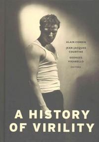 A History of Virility - Alain Corbin (Hardcover) - Cover
