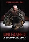 Unleashed: a Dog Dancing Story (Region 1 DVD)