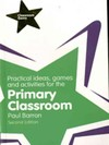 Practical Ideas, Games and Activities for the Primary Classroom - Paul Barron (Paperback)