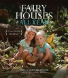 Fairy Houses All Year - Liza Gardner Walsh (Hardcover)