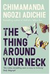 Thing Around Your Neck - Chimamanda Ngozi Adichie (Paperback)