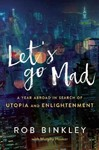 Let's Go Mad - Rob Binkley (Paperback)