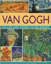 Van Gogh: His Life and Works In 500 Images - Michael Howard (Hardcover)