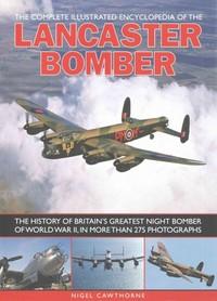 Compl Illust Enc of Lancaster Bomber - Nigel Cawthorne (Paperback) - Cover