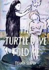 The Turtle Dove Told Me - Thandi Slipen (Paperback)