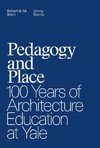 Pedagogy and Place - Robert A. M. Stern (Hardcover)