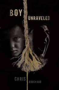 Boy Unraveled - Chris Bouchard (Paperback) - Cover