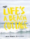 More Life's a Beach Cottage - Neil Roake (Hardcover)