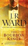 The Bourbon Kings - J. R. Ward (Paperback)