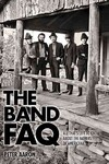 The Band FAQ - Peter Aaron (Paperback)