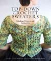 Top-Down Crochet Sweaters - Dora Ohrenstein (Paperback)