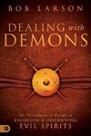 Dealing with Demons - Bob Larson (Paperback)