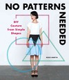 No Patterns Needed: Diy Couture From Simple Shapes - Rosie Martin (Paperback)