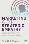 Marketing With Strategic Empathy - Claire Brooks (Paperback)