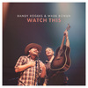 Randy Rogers / Wade Bowen - Watch This (CD)