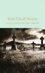 Irish Ghost Stories - David Stuart Davies (Hardcover)