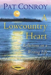 A Lowcountry Heart - Pat Conroy (Hardcover) - Cover
