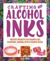 Crafting With Alcohol Inks - Allison Murray (Paperback)