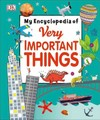 My Encyclopedia of Very Important Things - Dorling Kindersley Limited (Hardcover)