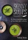 Skinny Soups - Kathryn Bruton (Paperback)