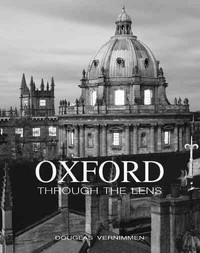 Oxford Through the Lens - Douglas Vernimmen (Hardcover) - Cover