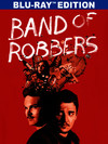 Band of Robbers (Region A Blu-ray)