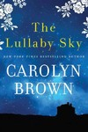 The Lullaby Sky - Carolyn Brown (Paperback)