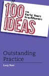 100 Ideas For Early Years Practitioners: Outstanding Practice - Lucy Peet (Paperback)