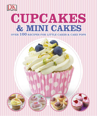 Cupcakes and Mini Cakes - DK (Hardcover) - Cover