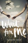 Wait for Me - Caroline Leech (Hardcover)