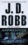 Apprentice in Death - J. D. Robb (Paperback)