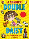 Summer Double Daisy - Kes Gray (Paperback)