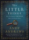 Little Things - Andy Andrews (Hardcover)