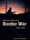 South Africa's Border War 1966-1989 - Willem Steenkamp (Hardcover)