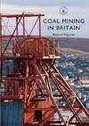 Coal Mining In Britain - Richard Hayman (Paperback)