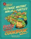 The Teenage Mutant Ninja Turtles Pizza Cookbook - Peggy Paul Casella (Hardcover)