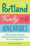 Portland Family Adventures - Jen Stevenson (Paperback)